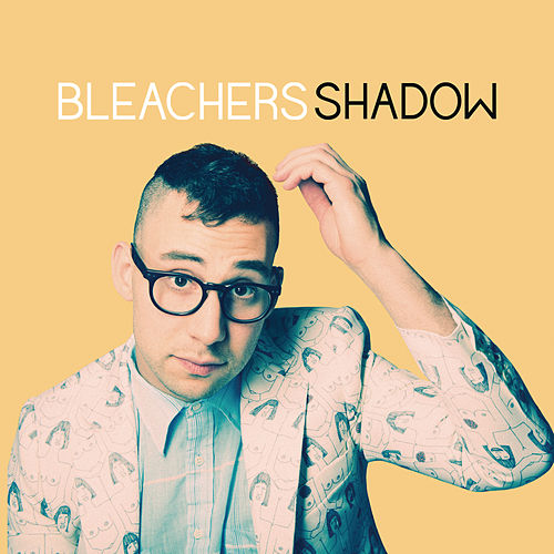 Shadow by Bleachers