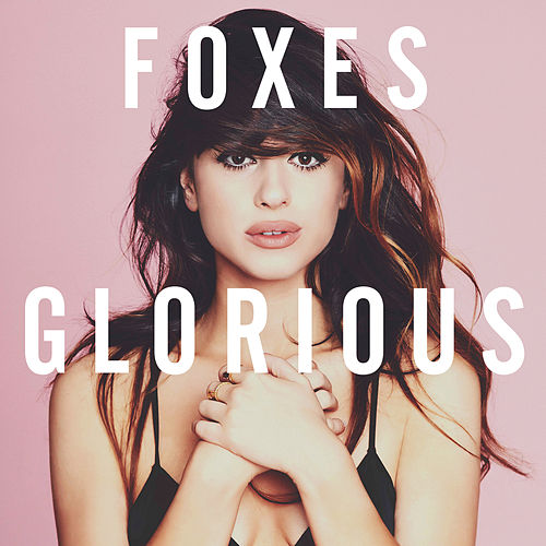 Glorious (Deluxe) von Foxes