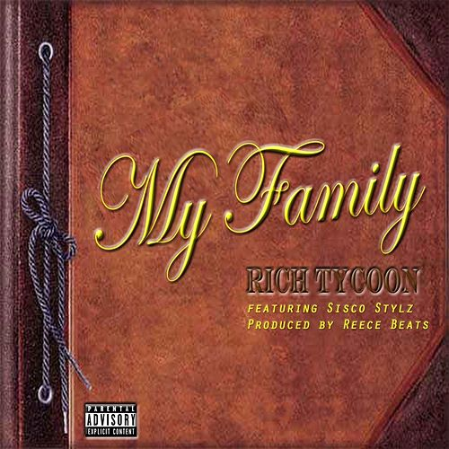 My Family (feat. Sisco Stylz) by Rich Tycoon