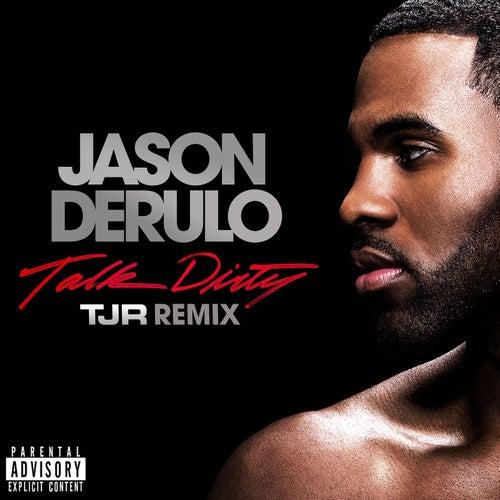 Talk Dirty [feat. 2 Chainz] (TJR Remix) von Jason Derulo