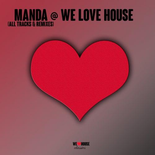 MANDA @ We Love House - All Tracks - Single von Manda