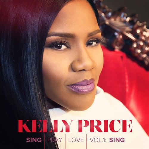 Sing Pray Love Vol. 1: Sing de Kelly Price