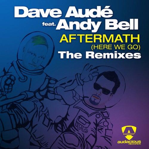 Aftermath (Here We Go) The Remixes de Dave Audé
