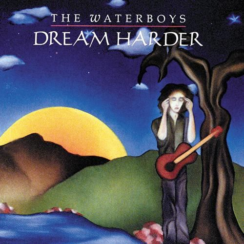 Dream Harder van The Waterboys