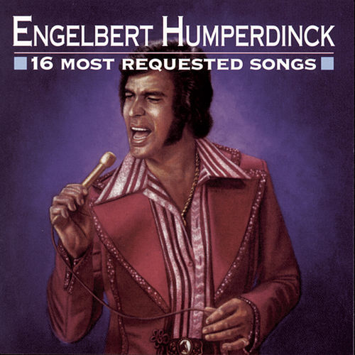 16 Most Requested Songs de Engelbert Humperdinck