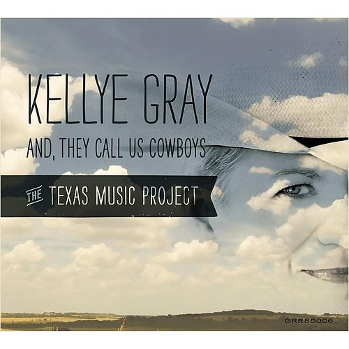 And, They Call Us Cowboys de Kellye Gray