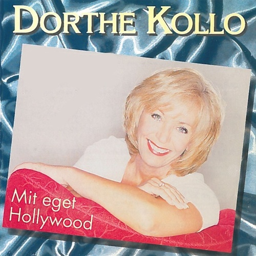 Mit Eget Hollywood by Dorthe Kollo