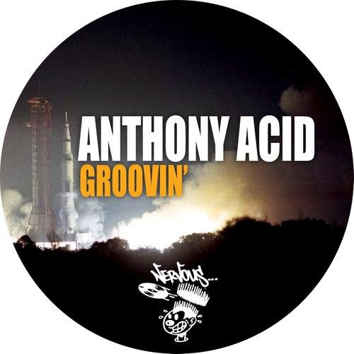 Groovin' van Anthony Acid