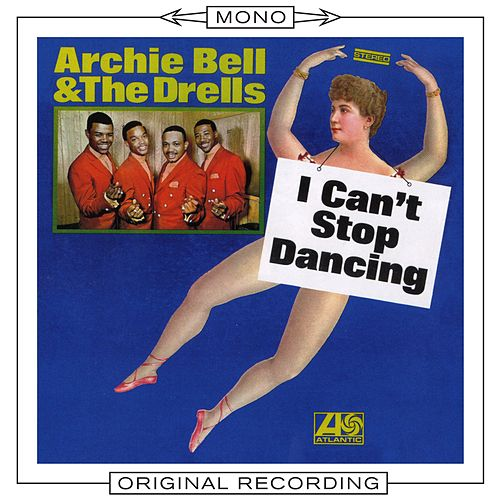 I Can't Stop Dancing (Mono) by Archie Bell & the Drells