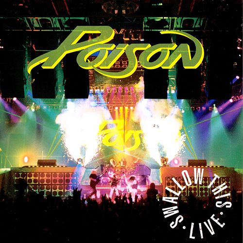 Swallow This Live (Deluxe Edition) by Poison