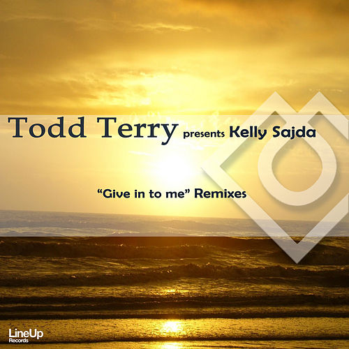Give in to Me by Todd Terry
