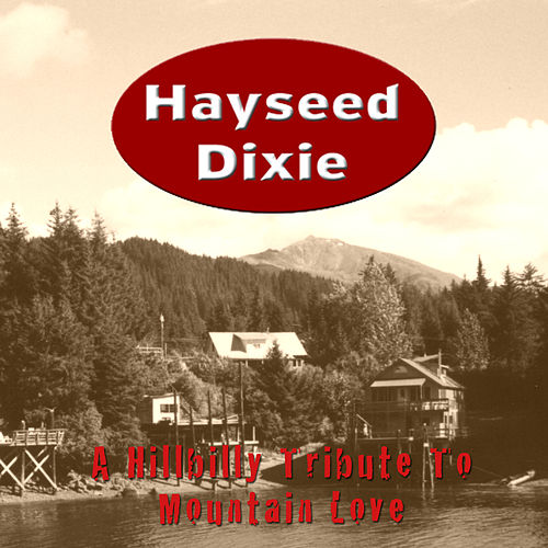 Mountain Love (Remastered) von Hayseed Dixie