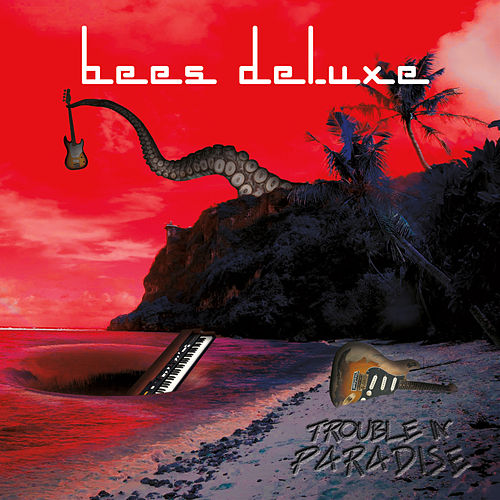Trouble in Paradise by Bees Deluxe