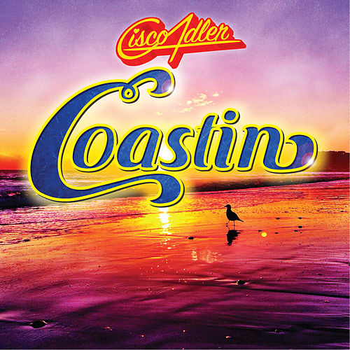 Coastin' by Cisco Adler