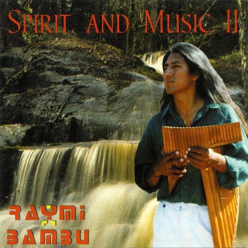 Spirit And Music II de Raymi Bambú