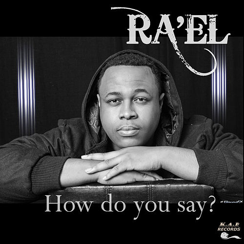 How Do You Say? by Ra'el