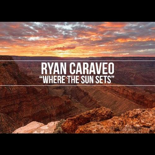 Where the Sun Sets by Ryan Caraveo