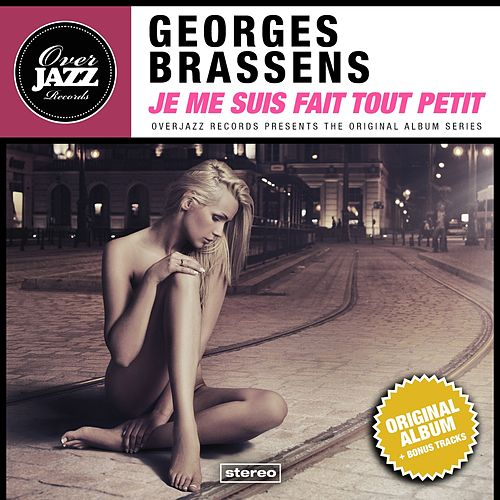 Je me suis fait tout petit (Original Album Plus Bonus Tracks 1956) de Georges Brassens