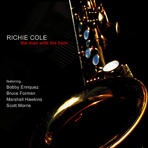 The Man With The Horn de Richie Cole