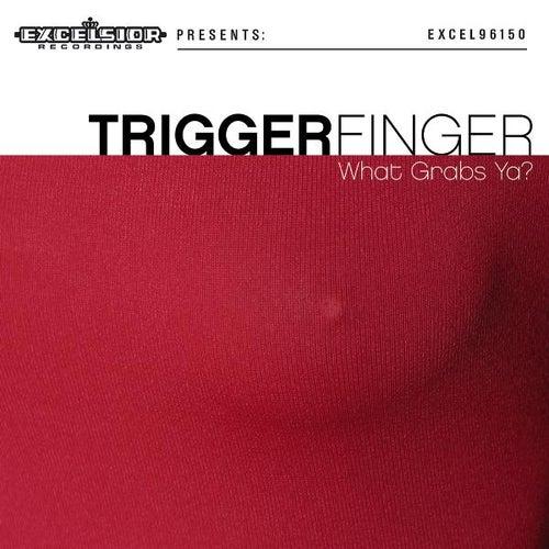 What Grabs Ya? de Triggerfinger