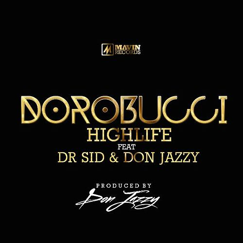 Dorobucci Highlife (feat. Don Jazzy & Dr Sid) de Mavins