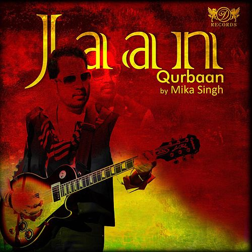Jaan Qurban by Mika Singh