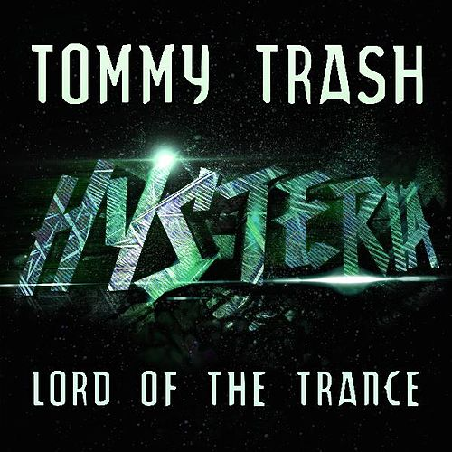 Lord of the Trance de Tommy Trash