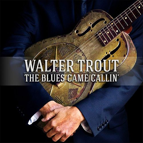 The Blues Came Callin' de Walter Trout