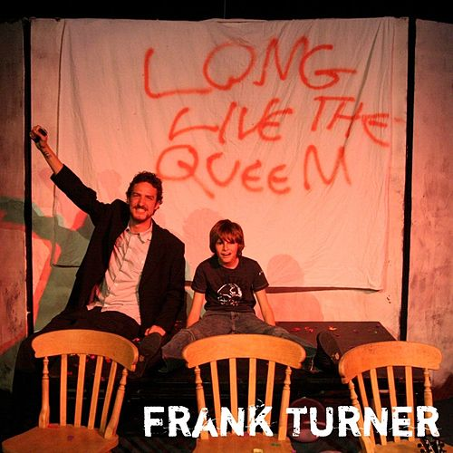 Long Live the Queen by Frank Turner