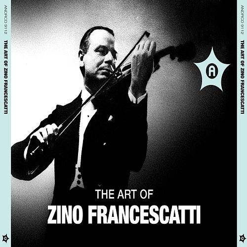 The Art of Zino Francescatti de Zino Francescatti