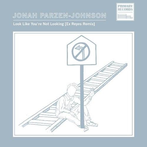 Look Like You're Not Looking [Ex Reyes Remix] de Jonah Parzen-Johnson