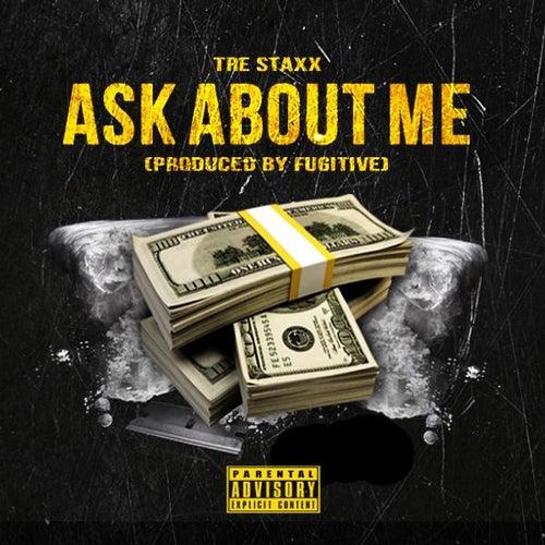 Ask About Me von Tre Staxx