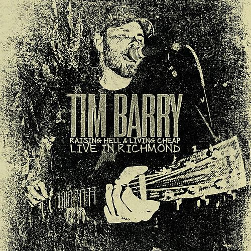 Raising Hell & Living Cheap: Live in Richmond (Live) von Tim Barry