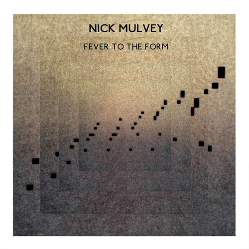 Fever To The Form by Nick Mulvey
