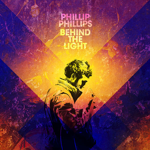 Behind The Light von Phillip Phillips