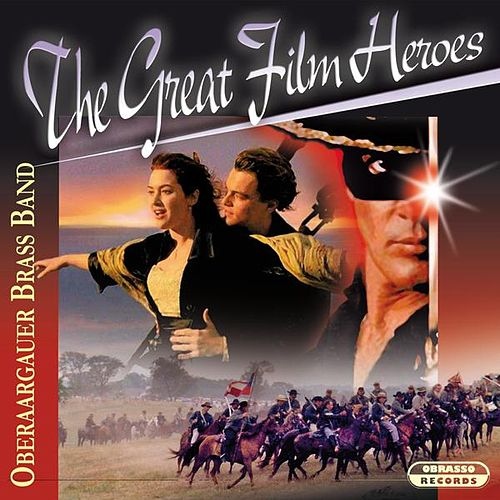 The Great Film Heroes von Oberaargauer Brass Band