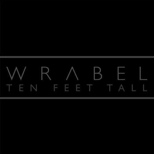 Ten Feet Tall by Wrabel