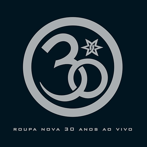 Roupa Nova 30 Anos by Roupa Nova