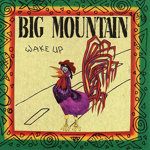 Wake Up by Big Mountain