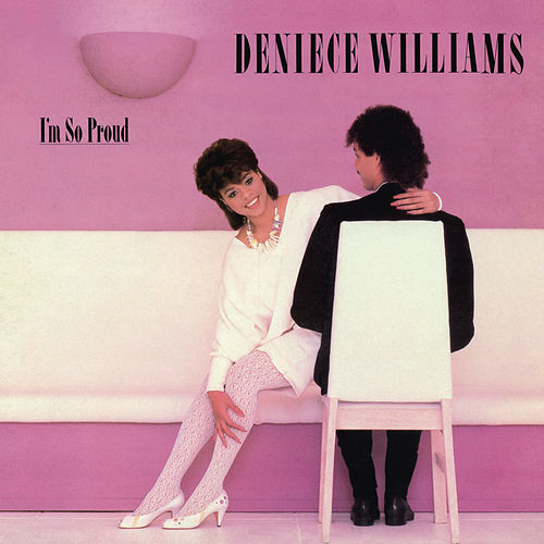 I'm So Proud (Bonus Track Version) de Deniece Williams