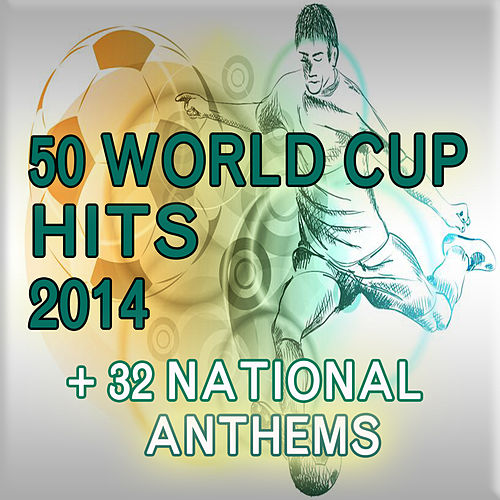 50 World Cup Hits 2014 + 32 National Anthems de Various Artists