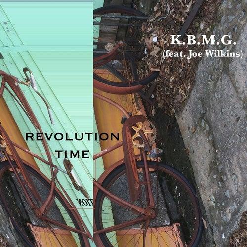 Revolution Time (feat. Joe Wilkins) de K.B.M.G.