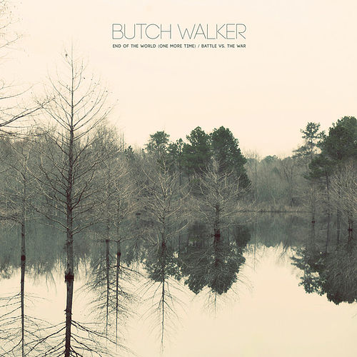 End Of The World (One More Time) / Battle vs. The War de Butch Walker