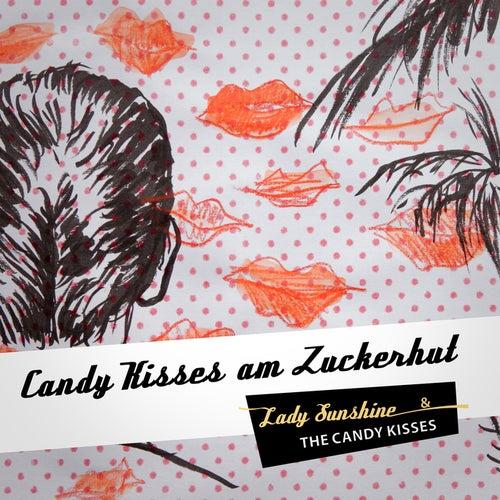Candy Kisses am Zuckerhut von Lady Sunshine