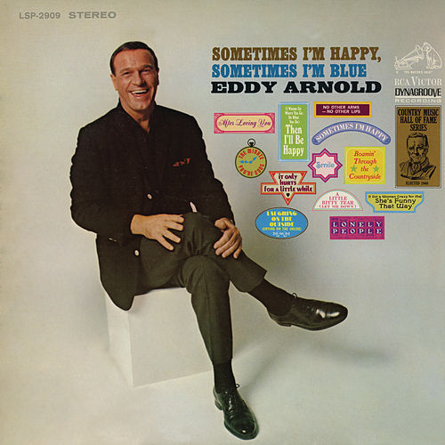 Sometimes I'm Happy, Sometimes I'm Blue by Eddy Arnold