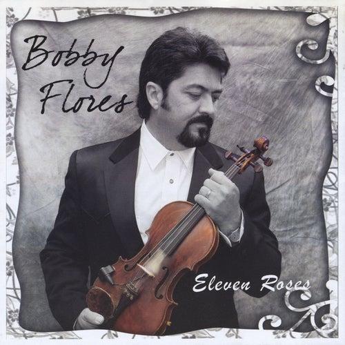 Eleven Roses de Bobby Flores