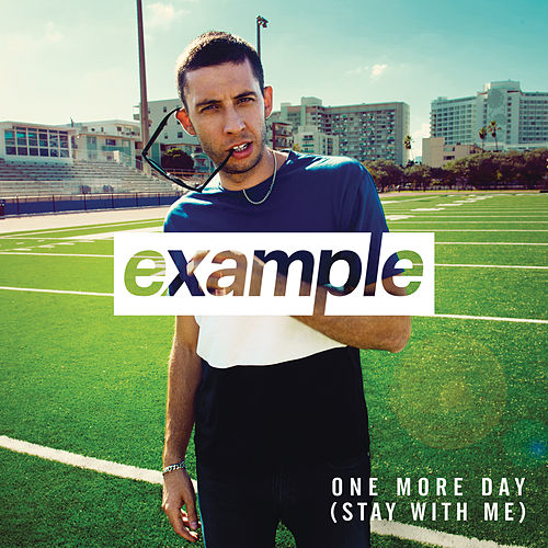 One More Day (Stay with Me) by Example