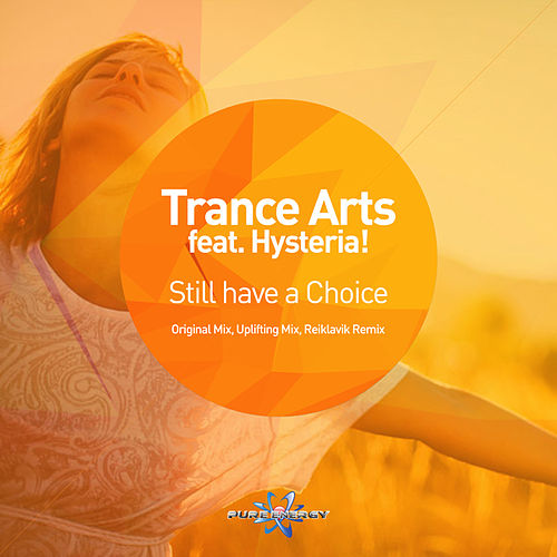 Still Have a Choice by Trance Arts