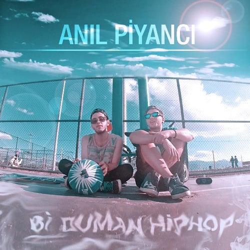 Bi Duman Hiphop von Anıl Piyancı