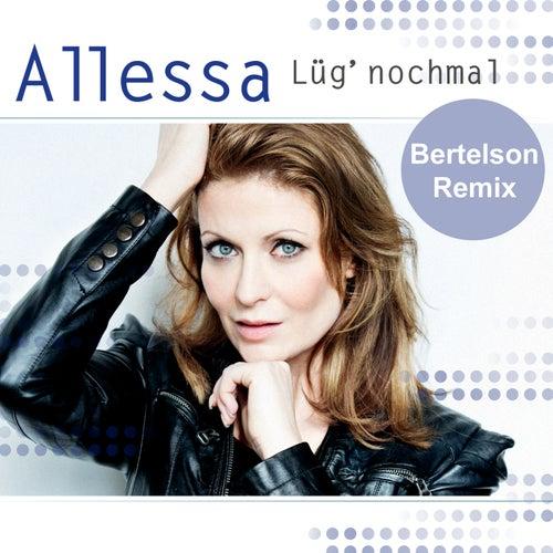 Lüg nochmal (Bertelson Remix) by Allessa
